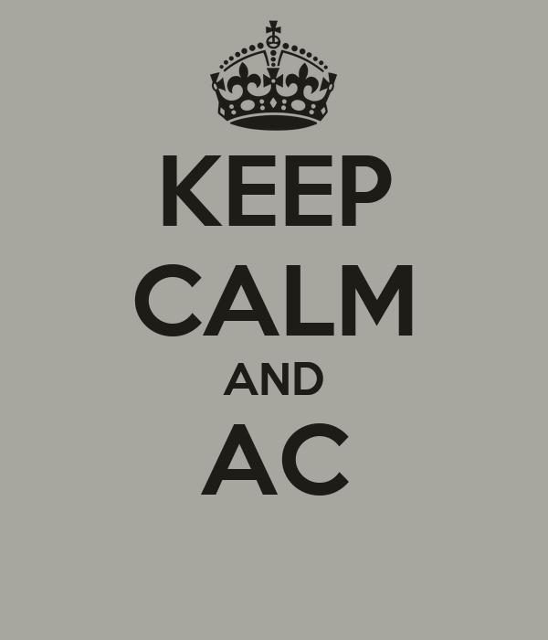 KEEP CALM AND AC