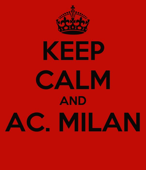 KEEP CALM AND AC. MILAN