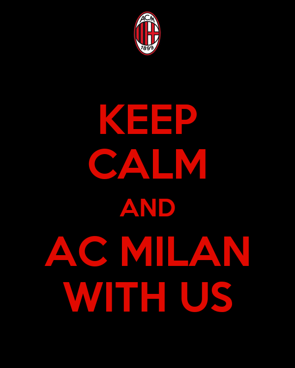 KEEP CALM AND AC MILAN WITH US