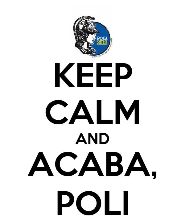 KEEP CALM AND ACABA, POLI