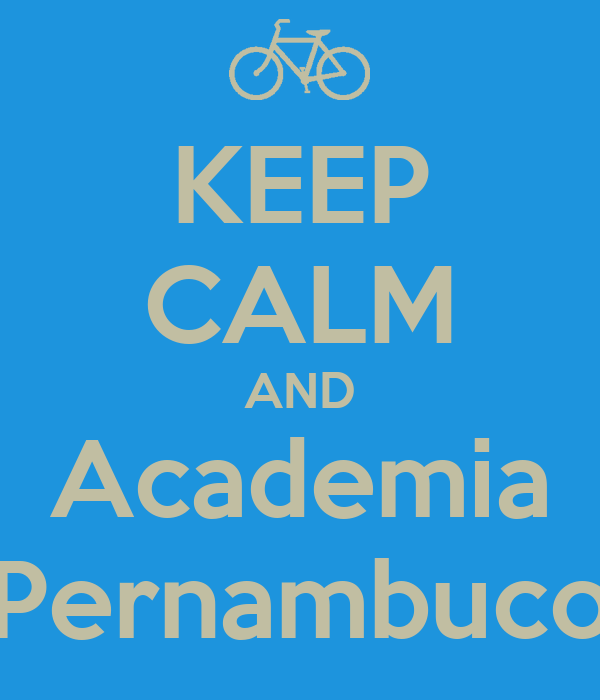 KEEP CALM AND Academia Pernambuco