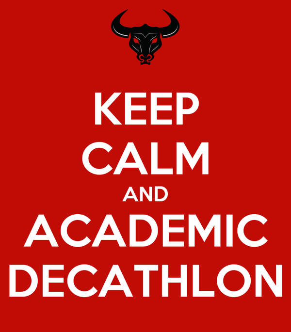 KEEP CALM AND ACADEMIC DECATHLON
