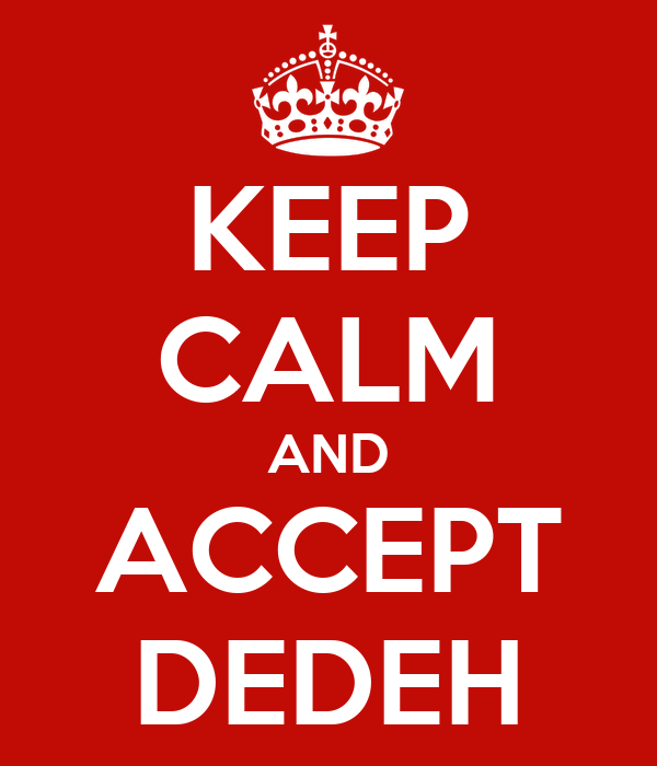 KEEP CALM AND ACCEPT DEDEH