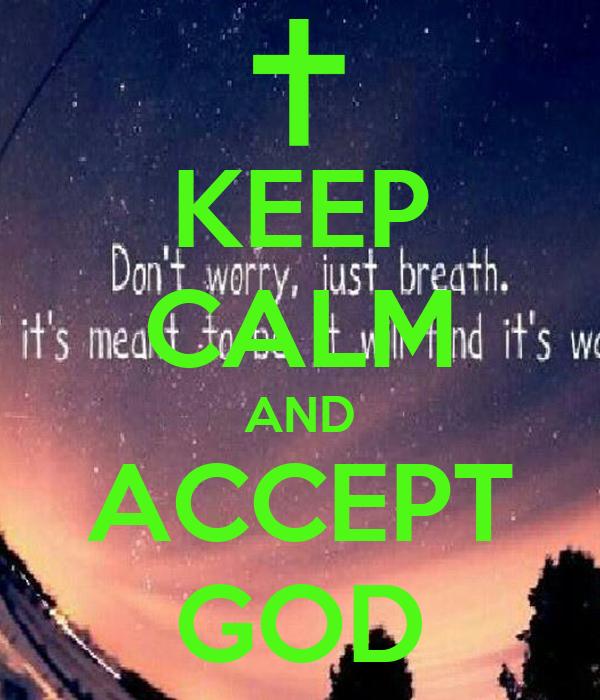 KEEP CALM AND ACCEPT GOD