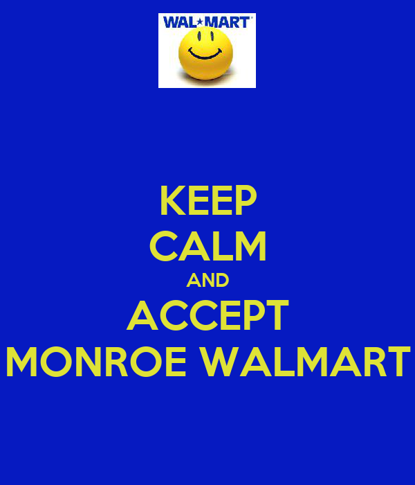 KEEP CALM AND ACCEPT MONROE WALMART