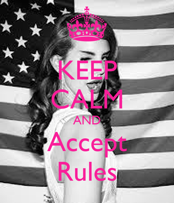 KEEP CALM AND Accept Rules