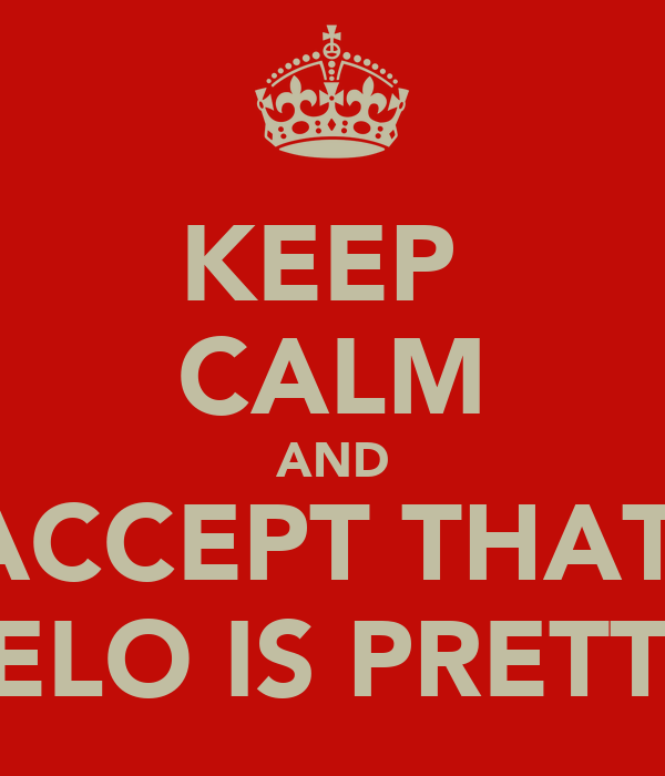 KEEP  CALM AND ACCEPT THAT  LELO IS PRETTY