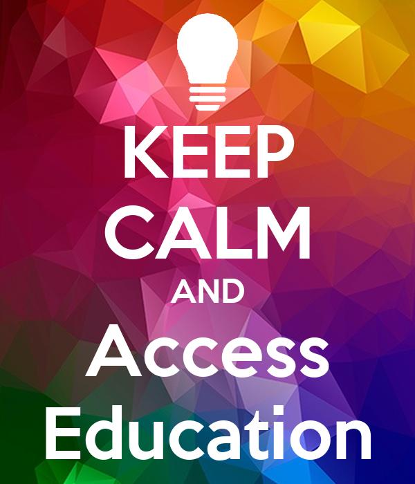 KEEP CALM AND Access Education