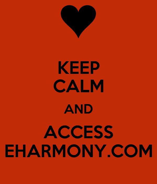 KEEP CALM AND ACCESS EHARMONY.COM