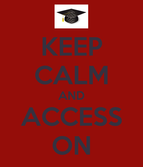 KEEP CALM AND ACCESS ON