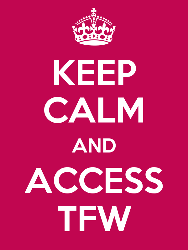 KEEP CALM AND ACCESS TFW