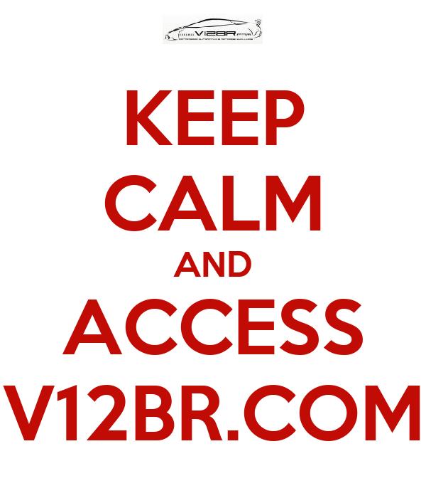 KEEP CALM AND ACCESS V12BR.COM