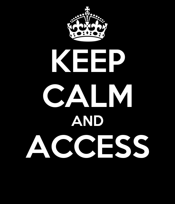 KEEP CALM AND ACCESS