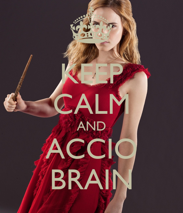 KEEP CALM AND ACCIO BRAIN