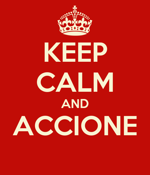 KEEP CALM AND ACCIONE