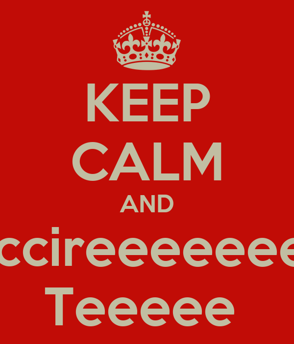 KEEP CALM AND Accireeeeeeee Teeeee