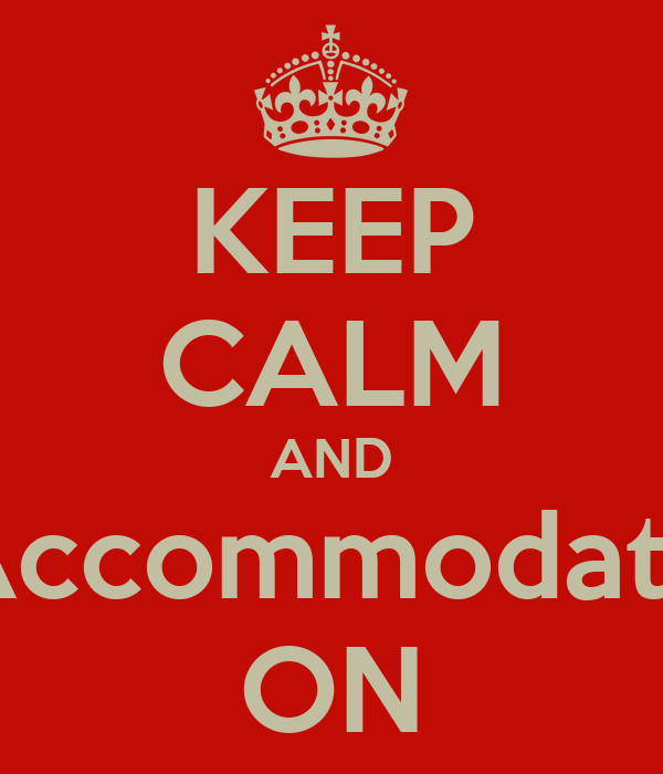 KEEP CALM AND Accommodate ON
