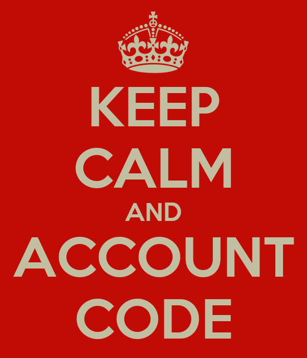 KEEP CALM AND ACCOUNT CODE