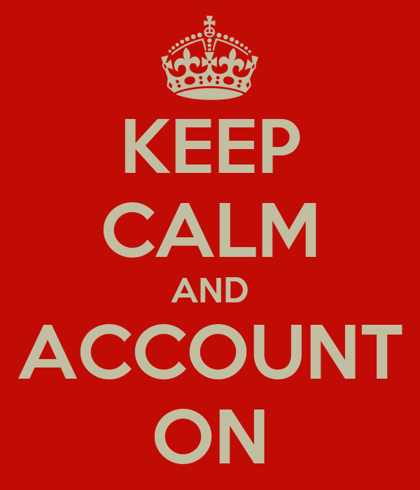 KEEP CALM AND ACCOUNT ON