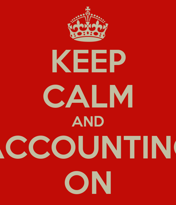 KEEP CALM AND ACCOUNTING ON