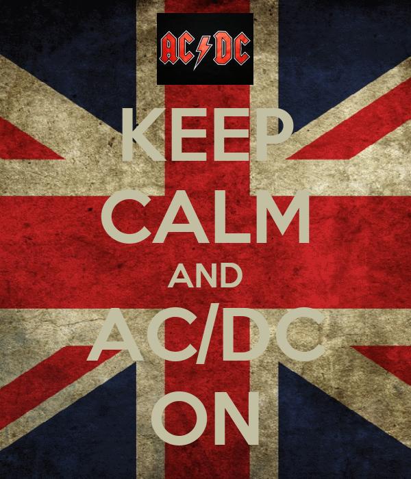 KEEP CALM AND AC/DC ON