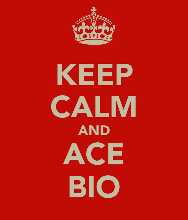 KEEP CALM AND ACE BIO