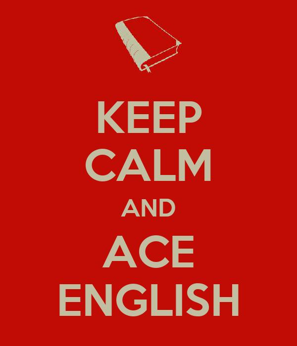 KEEP CALM AND ACE ENGLISH