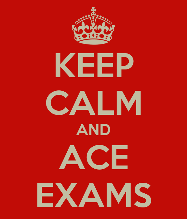 KEEP CALM AND ACE EXAMS