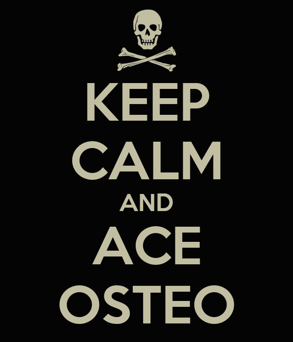 KEEP CALM AND ACE OSTEO