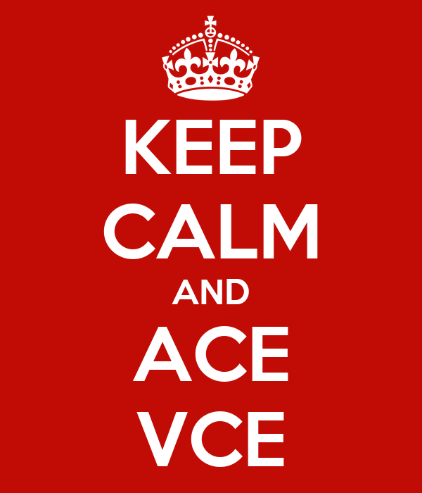 KEEP CALM AND ACE VCE