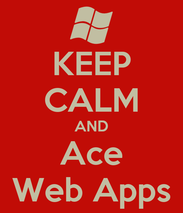 KEEP CALM AND Ace Web Apps