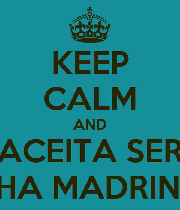 KEEP CALM AND ACEITA SER MINHA MADRINHA?