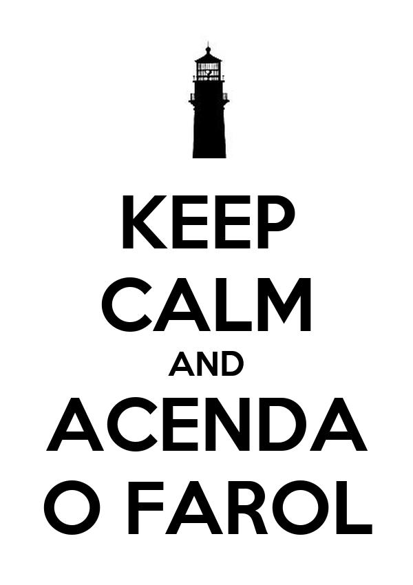 KEEP CALM AND ACENDA O FAROL