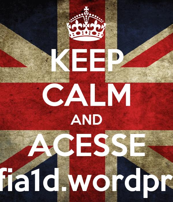 KEEP CALM AND ACESSE mafia1d.wordpress
