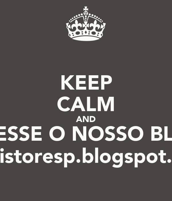 KEEP CALM AND ACESSE O NOSSO BLOG nutristoresp.blogspot.com