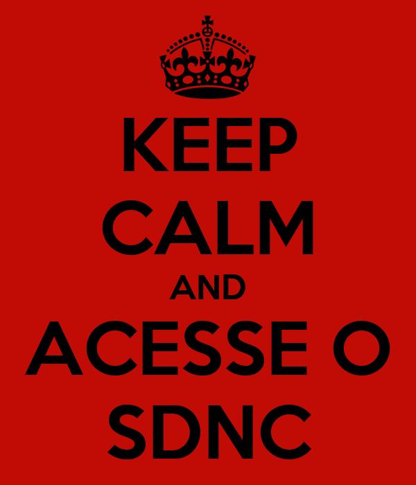 KEEP CALM AND ACESSE O SDNC