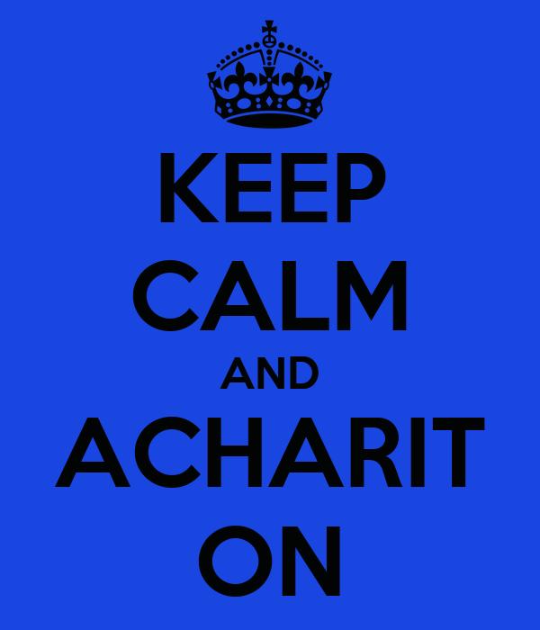 KEEP CALM AND ACHARIT ON