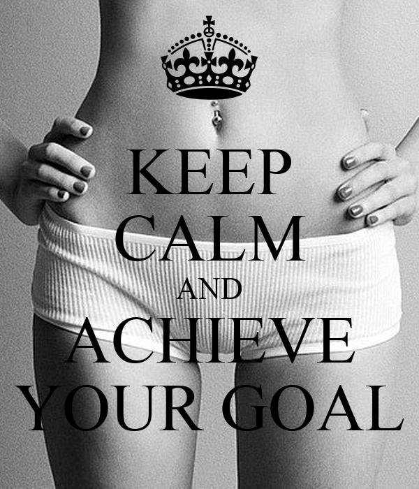 KEEP CALM AND ACHIEVE YOUR GOAL