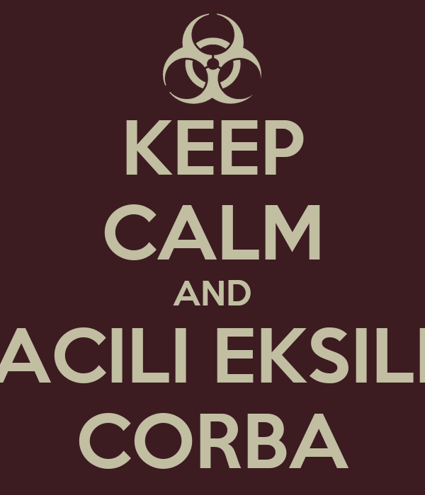 KEEP CALM AND ACILI EKSILI CORBA