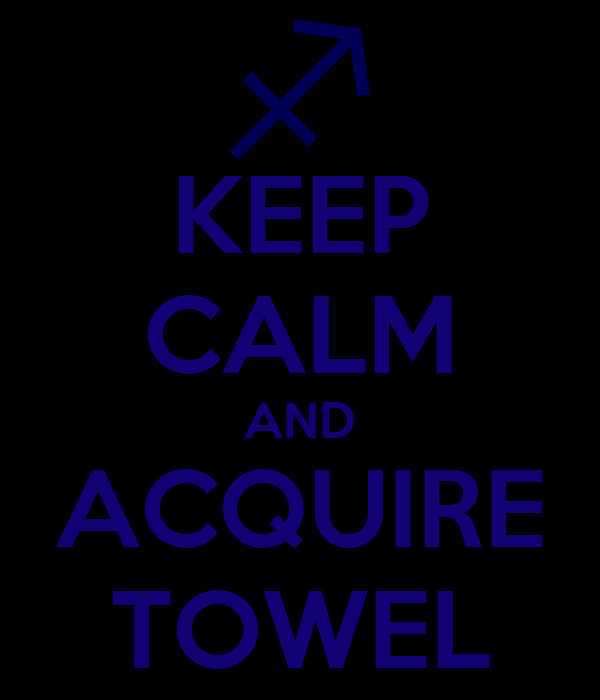 KEEP CALM AND ACQUIRE TOWEL
