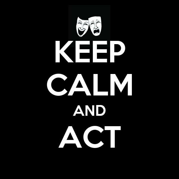 KEEP CALM AND ACT
