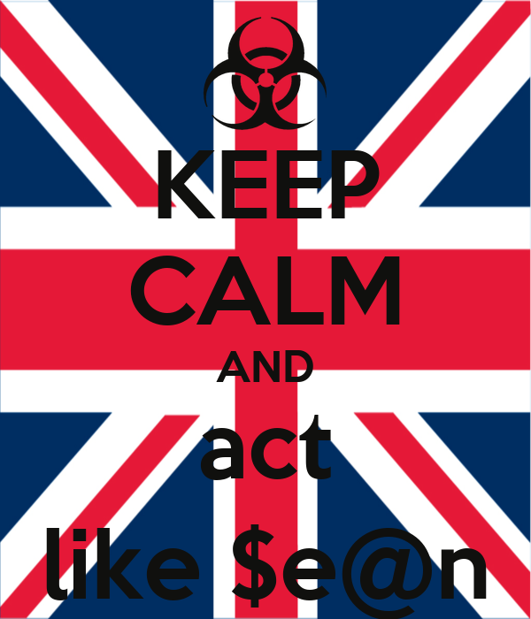 KEEP CALM AND act like $e@n