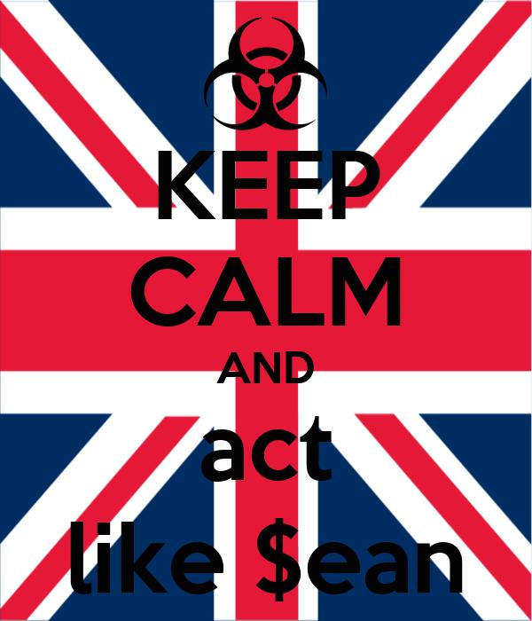 KEEP CALM AND act like $ean