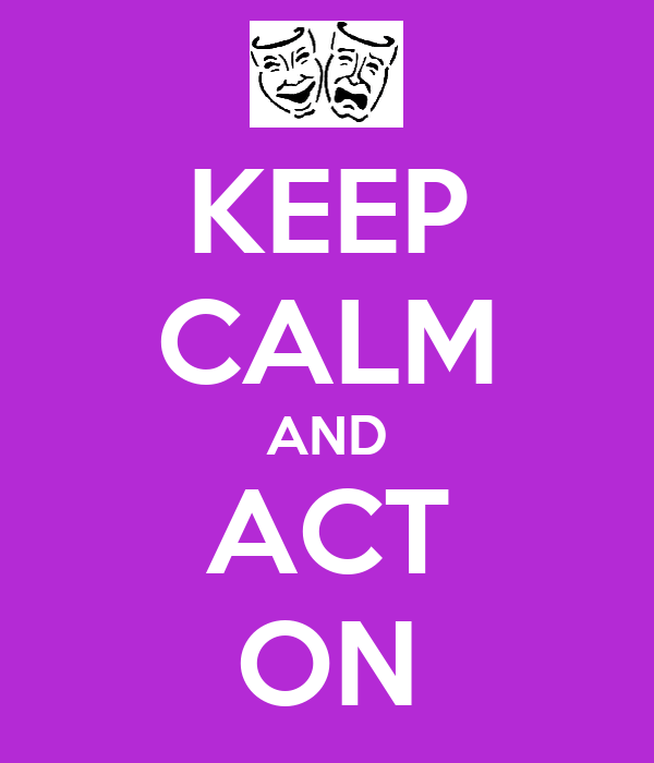 KEEP CALM AND ACT ON