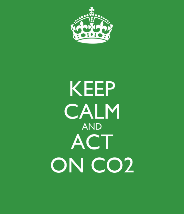 KEEP CALM AND ACT ON CO2
