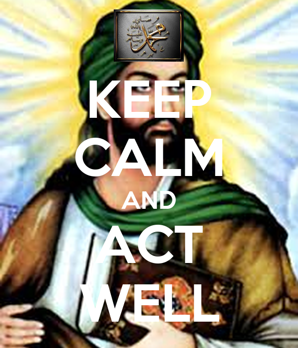 KEEP CALM AND ACT WELL