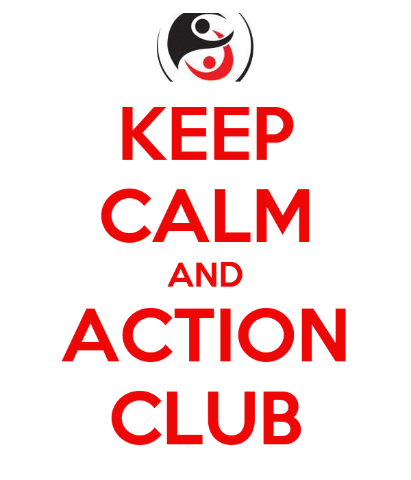 KEEP CALM AND ACTION CLUB