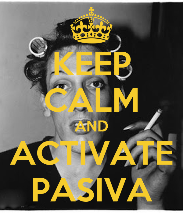 KEEP CALM AND ACTIVATE PASIVA