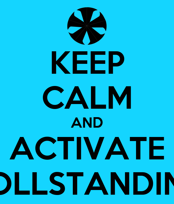KEEP CALM AND ACTIVATE VOLLSTANDING