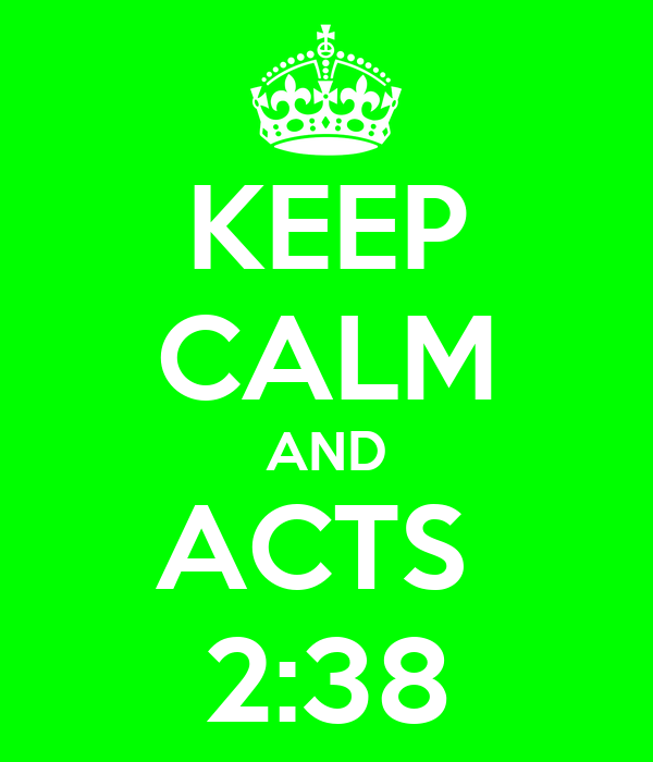 KEEP CALM AND ACTS  2:38